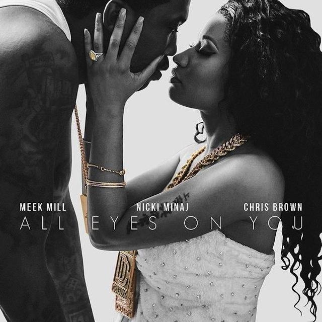 Meek_Mill-All_Eyes_on_You-Nicki_Minaj-Chris_Brown