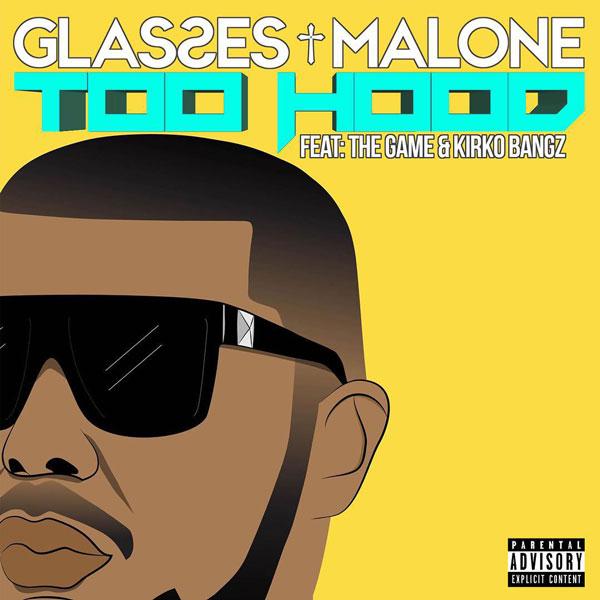 too-hood-game-kirko-bangz-glasses-malone-single-cover-art