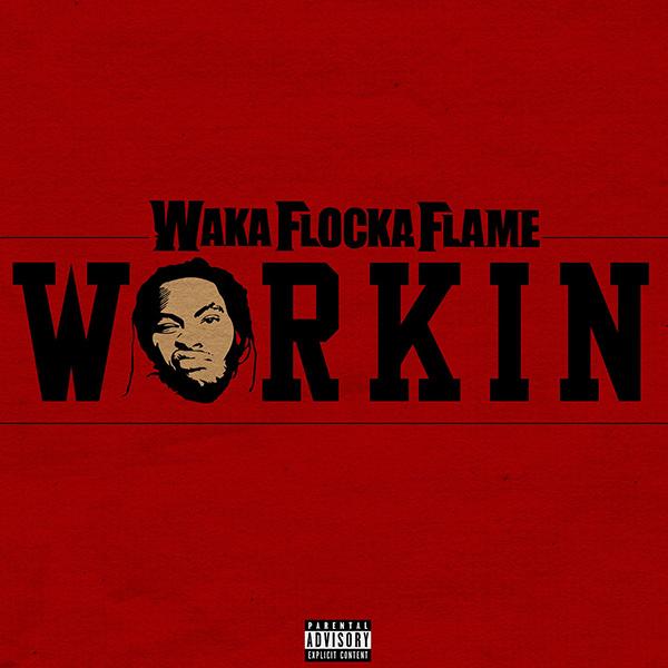 Waka-Flocka-Flame-Workin-single-cover-art